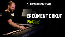 No Clue | 25. Akbank Caz Festivali - Ercüment Orkut
