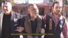 Dolandırdıklarımın Parasını Lüks Yerlerde Yiyorum - Adana