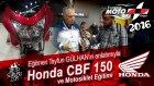 Honda CBF 150 ve Motosiklet Eğitimi - Tayfun GÜLHAN Röportajı (Moto Bike Expo 2016)