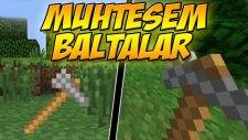 DÜNYANIN EN GÜÇLÜ BALTASI! - Muhteşem Baltalar Modu - Minecraft mod Tanıtımı TÜRKÇE