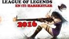 League of Legends En İyi Hareketler (2016) - EN PRO BENİM!