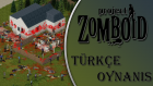 Project Zomboid Türkçe Bölüm 3 Felaket Senaryoları