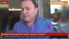 Adana Demirspor'da  Havutçu Dönemi