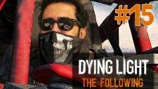 Ezgi'nin Talihsiz Aşkı !   Dying Light The Following Türkçe Bölüm 15 - Easter Gamerstv