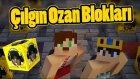Hakanla Çıldırıyoruz - Çılgın Ozan Blokları (Şans Blokları) - Minecraftevi