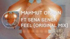 Mahmut Orhan Ft. Sena Sener - Feel