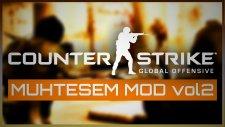 Cs:go Efsane-Muhteşem Mod! Vol2 /cyberrulztv /batuhançelik /canerkoç
