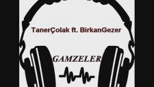 Gamzeler - Tanerçolak Ft. Birkangezer