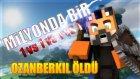 Milyonda Bir Olacak Olay!  - Minecraft: Survival Games W/ozanberkil