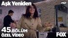 Aşk Yeniden 45. Bölüm - Mukaddes'in yeni tarzı!