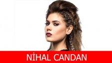 Nihal Candan Kimdir?