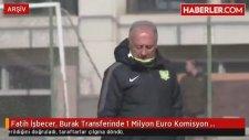 Fatih İşbecer, Burak Yılmaz Transferinde 1 Milyon Euro Komisyon Verildiğini Doğruladı