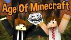 Trollü Tuzak !!  -6- Modlu Age of Minecraft