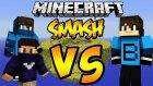 2 Tane Barış? - Minecraft Smash - Kendimle Kapıştım? - Baris Oyunda