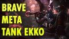Brave Meta | Ormanda Ekko Tank | Şampiyonluk Maceraları #1