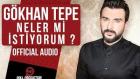 Gökhan Tepe - Neler Mi İstiyorum ? (Official Audio)