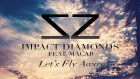 Impact Diamonds feat. Macar - Let's Fly Away