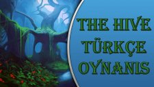 The Hive : Türkçe - İlk İzlenim!