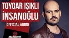 Toygar Işıklı - İnsanoğlu (Official Audio)