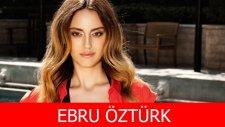 Ebru Öztürk Kimdir? - Biyografitv