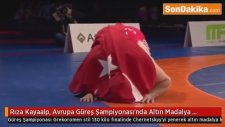 Rıza Kayaalp, Avrupa Güreş Şampiyonası'nda Altın Madalya Kazandı