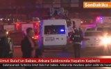 Umut Bulut'un Babasının Ankara Saldırısında Hayatını Kaybetmesi