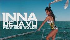 INNA - Deja Vu (feat. Bob Taylor)