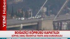 Boğaziçi Köprüsü'nde Bomba Alarmı! (15 Mart Salı 2016)
