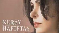 Nuray Hafiftaş - Sana Yine De Susuyorum