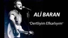 Ali Baran - Dertliyim Efkarliyim
