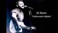 Ali Baran - Güldurmedun Ağlattun