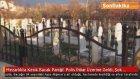 Konya'da Mezarlıkta Kesik Bacak Paniği! Polis İhbar Üzerine Geldi, Şok Oldu