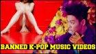 Çeşitli Sebeplerden Dolayı Yasaklanan Kore Popunun 10 Klibi