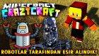 Türkçe Minecraft | Craziest Craft | Robotlar Dünyayı Ele Geçiriyor! - Bölüm 18 - Tto