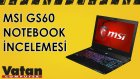 MSI GS60 Notebook İncelemesi
