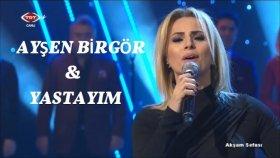 Ayşen Birgör - YASTAYIM