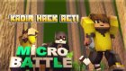 Kadir Hack Açtı! ( Minecraft : Micro Battle #5)