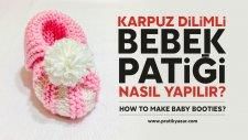 Karpuz Dilimli Bebek Patiği Nasıl Yapılır? - Pratik Yazar