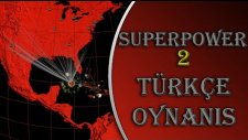 Süperpower 2   Türkçe Oynanış   Bölüm 12   Büyük Taaruz Savaşı! -Spastikgamers2015