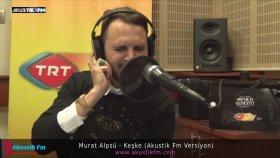 Murat Alpsü - Keşke (Akustik Canlı Performans)