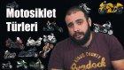 Motosiklet Türleri -Kemal Tugrul Sumer