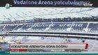 Beşiktaş Vodafone Arena'nın Açılış Tarihi Belli Oldu!