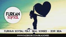 Bilal Sonses - Zor Bela (Furkan Soysal Remix)