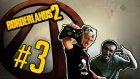 Borderlands 2 - Bölüm 3 - Catch-A-Ride -Yesil Devin Maceralari