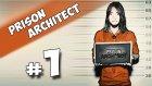 Prison Architect - Bölüm 1