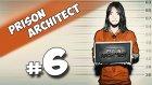 Prison Architect - Bölüm 6 -Yesil Devin Maceralari
