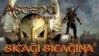 Sıcağı Sıcağına - Ascend Hand of Kul - Yeşil Devin Maceraları