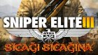Sıcağı Sıcağına - Sniper Elite 3- Yeşil Devin Maceraları