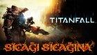 Sıcağı Sıcağına - Titanfall  - Yesil Devin Maceralari