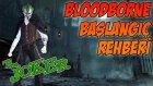 Bloodborne - Başlangıç Rehberi  - Yesil Devin Maceralari